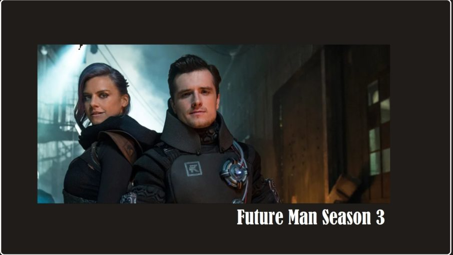 Future Man Season 3, a look