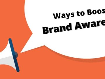 Ways to Boost Brand Awareness